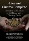 Holocaust Cinema Complete: A History and Analysis of 400 Films, with a Teaching Guide Cover Image