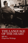 The Language of the Heart: Bill W.'s Grapevine Writings Cover Image