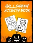 Halloween Activity Book: Best Collection of Fun and Easy Happy Halloween Coloring book for every girls Cover Image