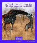 ¡qué Lindo Bebé! (Wonder Readers Spanish Fluent) Cover Image