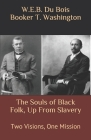 The Souls of Black Folk, Up From Slavery: Two Visions, One Mission Cover Image