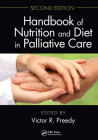 Handbook of Nutrition and Diet in Palliative Care, Second Edition Cover Image
