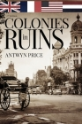 Colonies in Ruins: Transformed by the Pacific War Cover Image