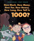 How Much, How Many, How Far, How Heavy, How Long, How Tall Is 1000? Cover Image