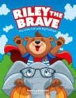 Riley the Brave - The Little Cub with Big Feelings!: Help for Cubs Who Have Had a Tough Start in Life Cover Image