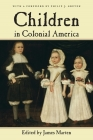 Children in Colonial America (Children and Youth in America) Cover Image