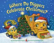 Where Do Diggers Celebrate Christmas? Cover Image