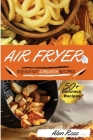 Air Fryer Breakfast and Brunch Recipes: 50+ Easy Mouthwatering recipes to Master your Air Fryer Like a Pro. - May 2021 Edition- Cover Image