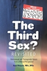 The Third Sex? Revisited: Homosexual and Transgender Issues from a Biblical Perspective Cover Image