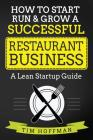 How to Start, Run & Grow a Successful Restaurant Business: A Lean Startup Guide Cover Image