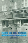 Flood on the Tracks: Living, Dying, and the Nature of Disaster in the Elkhorn River Basin (Plains Histories) Cover Image