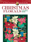 Creative Haven Christmas Florals Coloring Book (Adult Coloring) Cover Image