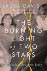 The Burning Light of Two Stars: A Mother-Daughter Story Cover Image