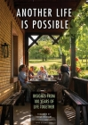 Another Life Is Possible: Insights from 100 Years of Life Together Cover Image