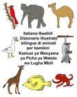 Italiano-Swahili Dizionario illustrato bilingue di animali per bambini Cover Image