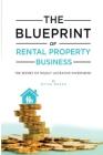 The Blueprint: The Secrets Of Successful Lucratıve Rental Property Busıness Cover Image