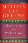There Is No Me Without You: One Woman's Odyssey to Rescue Africa's Children Cover Image