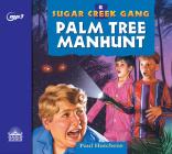 Palm Tree Manhunt (Sugar Creek Gang #8) Cover Image