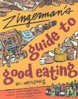 Zingerman's Guide to Good Eating: How to Choose the Best Bread, Cheeses, Olive Oil, Pasta, Chocolate, and Much More Cover Image
