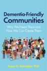 Dementia-Friendly Communities: Why We Need Them and How We Can Create Them Cover Image