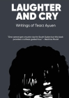 LAUGHTER AND CRY Writings of Tearz Ayuen Cover Image
