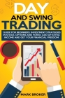 Day and Swing Trading: Guide for Beginners. Investment Strategies in Stock, Options, and Forex. Add up Extra Income and get your Financial Fr Cover Image