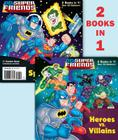 Heroes vs. Villains/Space Chase! (DC Super Friends) (Deluxe Pictureback) Cover Image