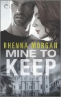 Mine to Keep: A Steamy Protective Hero Romance Cover Image