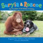 Suryia and Roscoe: The True Story of an Unlikely Friendship Cover Image