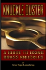 Kuckle Duster: A Guide to Using Brass Knuckles Cover Image