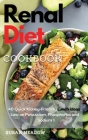 Renal Diet Cookbook: 40 Tasty Kidney-Friendly Lunch Ideas, Low on Potassium, Phosphorus, and Sodium Cover Image