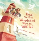 Have You Ever Wondered What You Will Be? Cover Image