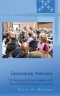 Questioning Authority; The Theology and Practice of Authority in the Episcopal Church and Anglican Communion (Studies in Episcopal and Anglican Theology #13) Cover Image