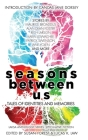 Seasons Between Us: Tales of Identities and Memories (Laksa Anthology Series: Speculative Fiction #5) Cover Image