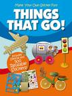 Make Your Own Sticker Fun: Things That Go! Cover Image