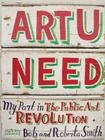 Art U Need: My Part in the Public Art Revolution Cover Image