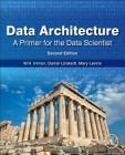 Data Architecture: A Primer for the Data Scientist: A Primer for the Data Scientist Cover Image