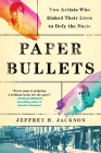 Paper Bullets: Two Artists Who Risked Their Lives to Defy the Nazis Cover Image