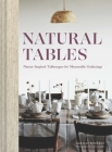 Natural Tables: Nature-Inspired Tablescapes for Memorable Gatherings Cover Image