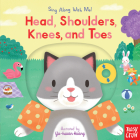 Head, Shoulders, Knees, and Toes: Sing Along with Me! Cover Image