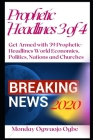 Prophetic Headlines 3 of 4: Get Armed with 39 Prophetic+ Headlines World Economies, Politics, Nations and Churches - Breaking News 2020 Cover Image