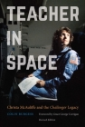 Teacher in Space: Christa McAuliffe and the Challenger Legacy Cover Image