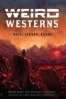 Weird Westerns: Race, Gender, Genre (Postwestern Horizons) Cover Image