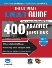 The Ultimate Lnat Guide: 400 Practice Questions: Fully Worked Solutions, Time Saving Techniques, Score Boosting Strategies, 15 Annotated Essays Cover Image