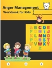 Anger Management Workbook for Kids: Awesome Activities to Help Children Calm Down, Cope, and Regain Control, Activity Workbook for Toddlers and Kids. Cover Image