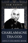 Charlamagne Tha God Adult Coloring Book: Radio Presenter Legend and Legendary Podcaster Inspired Coloring Book for Adults Cover Image
