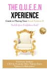 The Q.U.E.E.N Xperience Guide to Playing Your Royal Position II: Snatch Your Confidence Back! Cover Image