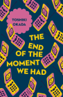 The End of the Moment We Had (Japanese Novellas #6) Cover Image