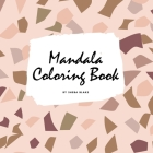 Mandala Coloring Book for Teens and Young Adults (8.5x8.5 Coloring Book / Activity Book) (Mandala Coloring Books #1) Cover Image