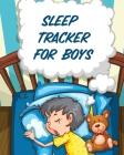 Sleep Tracker For Boys: Health - Fitness - Basic Sciences - Insomnia Cover Image